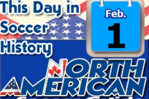 THIS DAY IN SOCCER HISTORY FEBRUARY 1