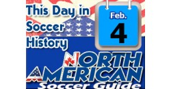 THIS DAY IN SOCCER HISTORY FEBRUARY 4