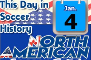 THIS DAY IN SOCCER HISTORY JANUARY 4