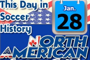 THIS DAY IN SOCCER HISTORY JANUARY 28