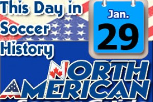 THIS DAY IN SOCCER HISTORY JANUARY 29