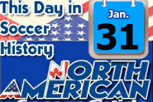 THIS DAY IN SOCCER HISTORY JANUARY 31