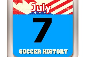 THIS DAY IN SOCCER HISTORY JULY 7