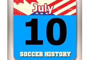 THIS DAY IN SOCCER HISTORY JULY10