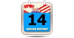 THIS DAY IN SOCCER HISTORY JULY 14