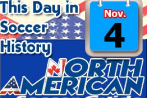 THIS DAY IN SOCCER HISTORY NOVEMBER 4