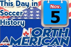 THIS DAY IN SOCCER HISTORY NOVEMBER 5