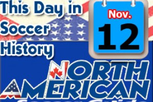 THIS DAY IN SOCCER HISTORY NOVEMBER 12