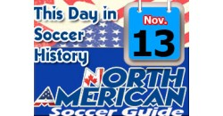 THIS DAY IN SOCCER HISTORY NOVEMBER 13