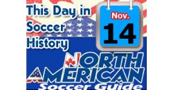 THIS DAY IN SOCCER HISTORY NOVEMBER 14