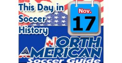 THIS DAY IN SOCCER HISTORY NOVEMBER 17