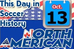 THIS DAY IN SOCCER HISTORY OCTOBER 13
