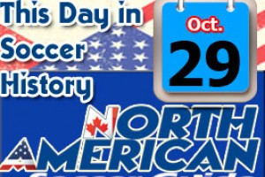 THIS DAY IN SOCCER HISTORY OCTOBER 29