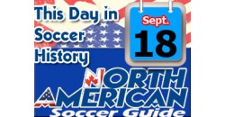 THIS DAY IN SOCCER HISTORY SEPTEMBER 18