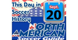 THIS DAY IN SOCCER HISTORY SEPTEMBER 20