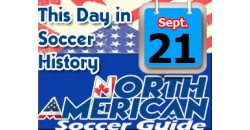 THIS DAY IN SOCCER HISTORY SEPTEMBER 21