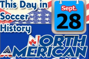 THIS DAY IN SOCCER HISTORY SEPTEMBER 28