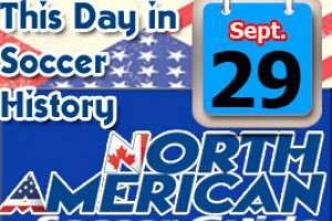 THIS DAY IN SOCCER HISTORY SEPTEMBER 29