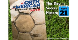 THIS DAY IN SOCCER HISTORY APRIL 21